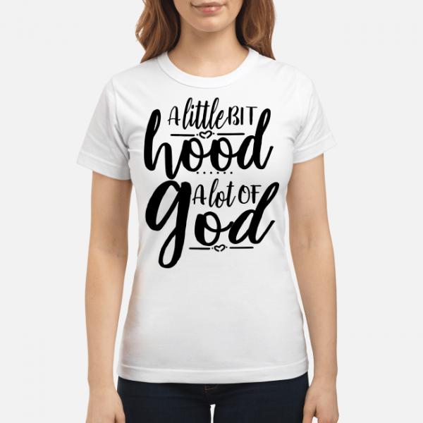 A LITTLE HOOD A LOT OF GOD Funny Tee Shirts, Long Tees, Hoodies
