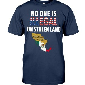 No One is Illegal On Stolen Land Cool shirt