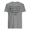 https://www.moteefe.com/store/if-my-mouth-doesnt-say-it-then-my-face-definitely-will-shirt-long-sleeves-tank-top-hoodie