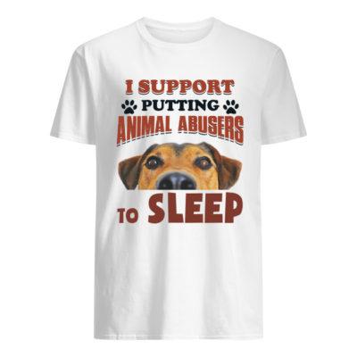 I Support Putting Animal Abusers To Sleep Shirt Tank Top Ls Hoodie