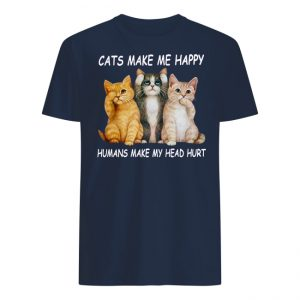 Cats make me Happy Humans make my head hurt Ladies tee Shirt