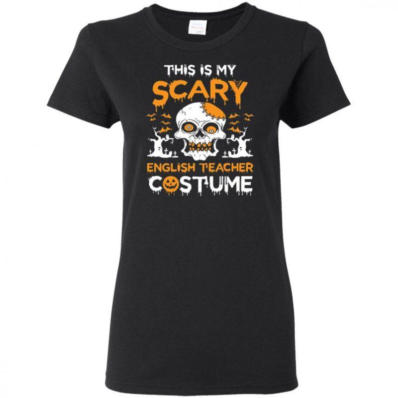 English Teacher This is my scary English Teacher Costume Shirt, Sweatshirt, Hoodie