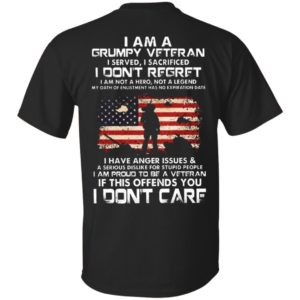 Official Funny I am a Grumpy Veteran I served i sacrificed i don't regret I Don't Care Shirt, Long Sleeve, Hoodie