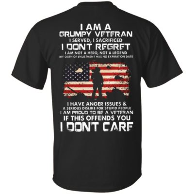 Official Funny I am a Grumpy Veteran I served i sacrificed i don't regret I Don't Care Shirt, Long Sleeve, Hoodie