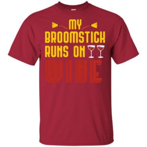 Funny Halloween Witch Saying My My Broomstick Run On Wine Shirt Sweatshirt, Ls, Hoodie
