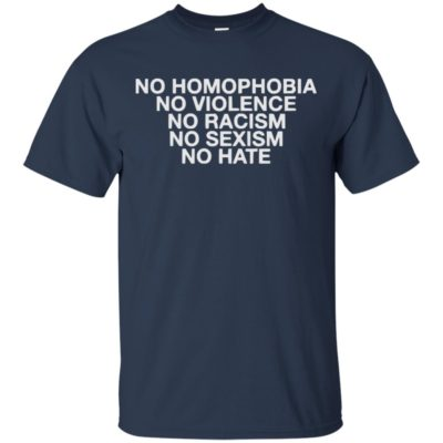 Official Funny No Homophobia No Violence No Racism No Sexism No Hate Black Shirt, long sleeve, hoodie, ladies tee