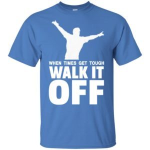 Official Funny When times get tough Walk It Off Baseball shirt, long sleeve, hoodie