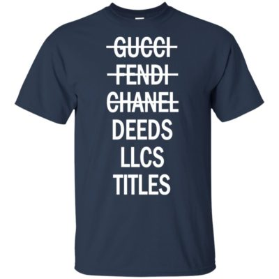 Gucci Fendi chanel deeds llcs titles Shirt, long sleeve, hoodie