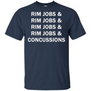 Rim jobs & Rim jobs & Rim jobs & Rim jobs & Concussions shirt, Long sleeve, hoodie