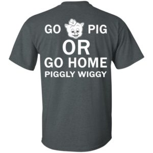 Official go pig or go home piggly wiggly t shirt, long sleeve, hoodie