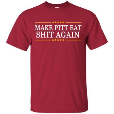 Trump Make pitt eat shit again shirt