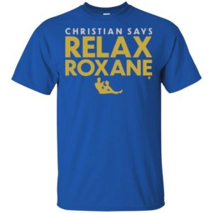 Christian Yelich Say Relax Roxane Shirt, Long Sleeve, Hoodie