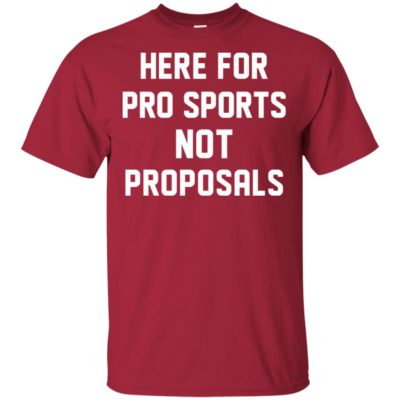 RotoWear Here for pro sports not proposals shirt