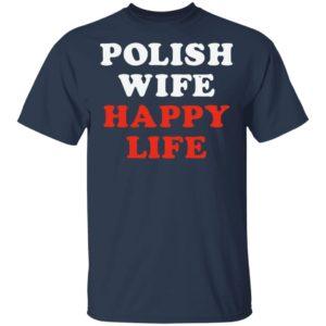 Hot version Polish wife happy life shirt, sweatshirt, hoodie