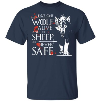 Leave One Wolf Alive And The Sheep Are never Safe Arya GOT Shirt, long sleeve, hoodie