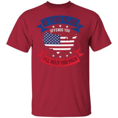 If this flag offends you i'll help you pack shirt, long sleeve, hoodie