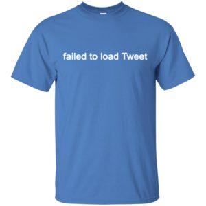 failed to load tweet twitter shirt