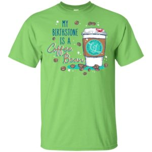 Chloe Lane My Birthstone is a Coffee Bean Shirt Long sleeve