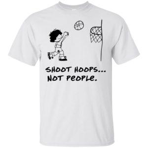 Basketball Shoot Hoops Not People t-shirt, long sleeves hoodies
