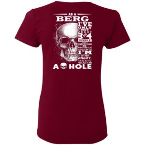 As a Berg I've Only met about 3 or 4 People That Understand Me Everyone Else Assumes Shirt, ls, hoodie
