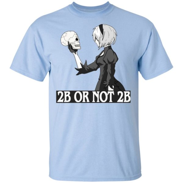 2b or not 2b shirt, long sleeve, hoodie