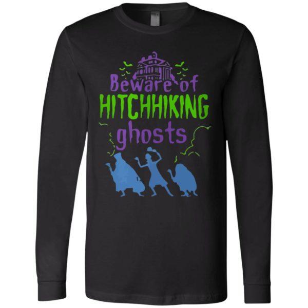 Beware Of Hitchhiking Ghosts Halloween shirt, long sleeve, hoodie