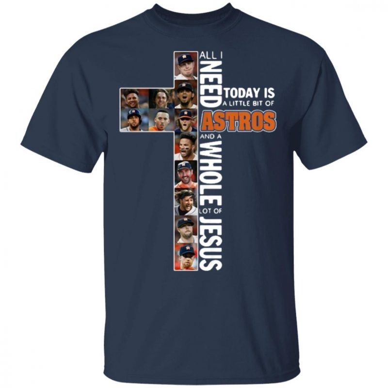 All I need today is a little bit of Astros and a whole lot of Jesus shirt