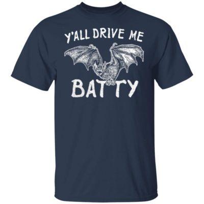Y'all Drive My Batty Shirt, long sleeve, hoodie