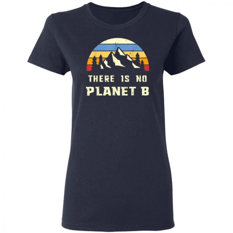 Vintage Earth Day-April 22 There is no Planet B T-Shirt