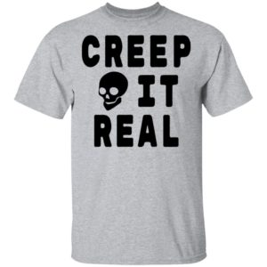 Creep it Real Halloween Shirt, ls, hoodie