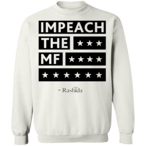 Rashida Tlaib Impeach The MF 2019 White Shirt