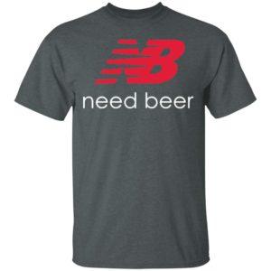 New Balance Need Beer Shirt, long sleeve, hoodie