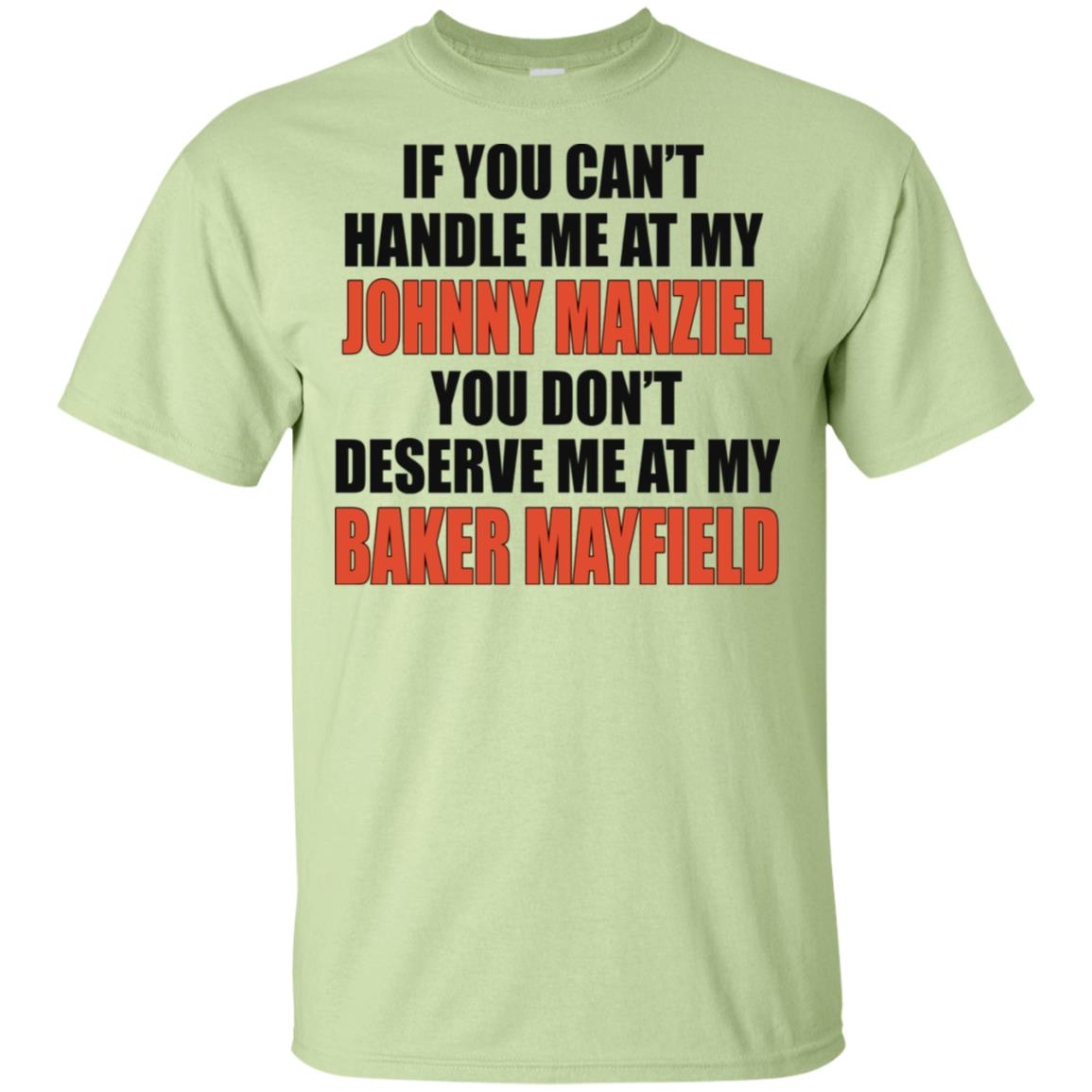 separation shoes d45d9 4fe94 If you can't handle me at my Johnny Manziel You Don't Deserve Me at My  Baker Mayfield Shirt
