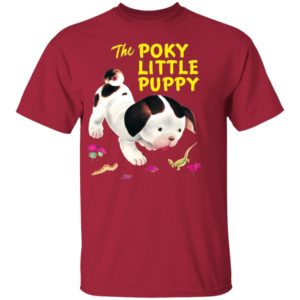 The Poky Little Puppy Shirt, Hoodie, LS