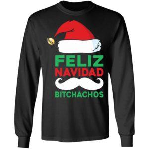 Feliz Navidad Bitchachos Shirt, Sweater, Hoodie