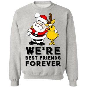 Santa And Reindeer Xmas Christmas We're Best Friends Forever Shirt