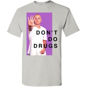 EMINEM DON'T DO DRUGS PSA T-SHIRT, ls, Hoodie