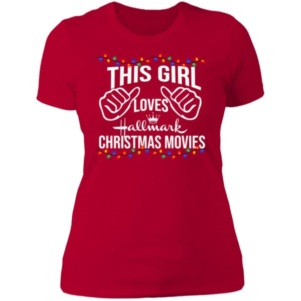 Hallmark Christmas Movies T Shirt This Girl Loves Hallmark Christmas Movies