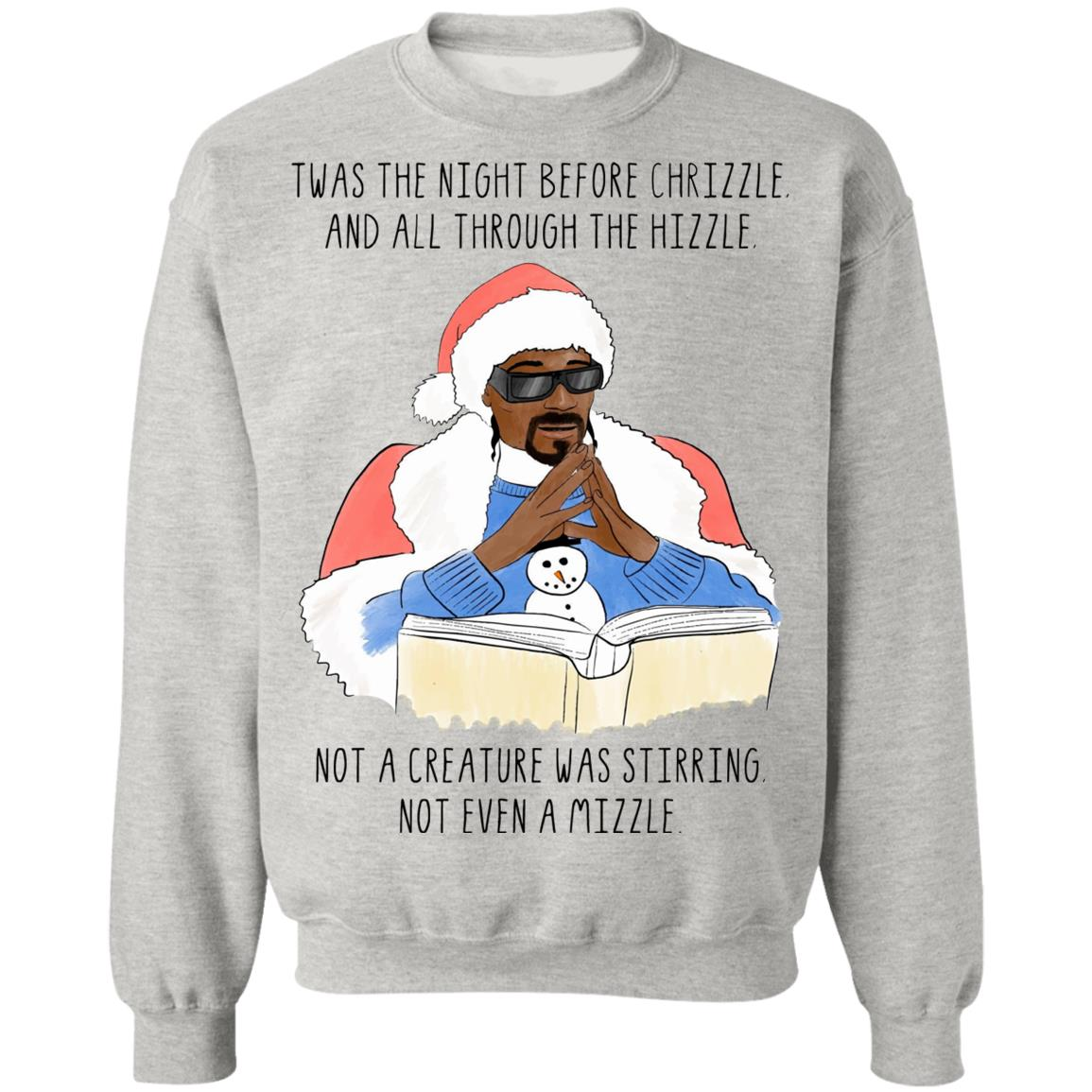 Christmas Sweatshirt /'Twas the Nizzle before Chrismizzle Ugly Sweater Gift Night before Christmas Shirt Funny Christmas Sweater
