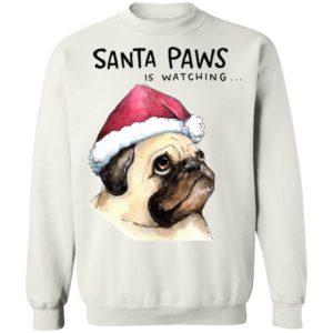 Santa Paws Is Watching Pug Dog Santa Hat Holiday Christmas Sweater Shirt, Hoodie