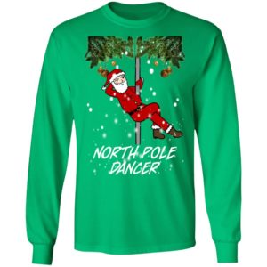 North Pole Dancer Funny Christmas Naughty Santa Claus Sweater, Hoodie