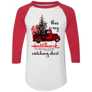 This is my Hallmark christmas movies watching shirt jersey shirt, Raglan