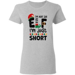I'm Not An Elf I'm Just Short Christmas Sweater Shirt