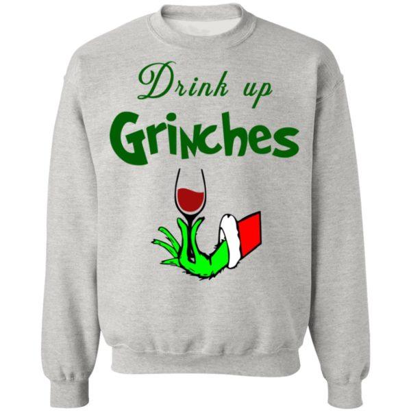 Drink Up Grinches Christmas Sweatshirt, Hoodie, Long Sleeve