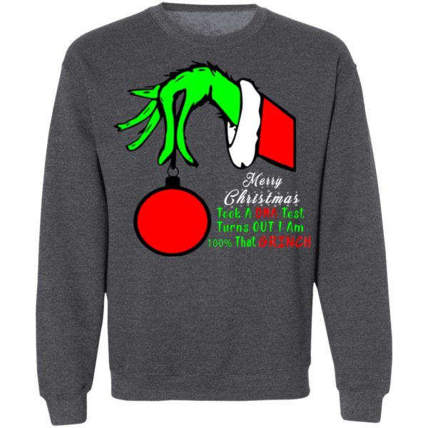 Merry Christmas Took A DNA Test Turns OUT I Am 100 That Grinch Sweater, Hoodie, Long Sleeve