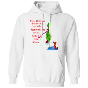 Maybe Christmas Doesnt Come From A Store The Grinch Christmas Shirt, Hoodie, Long Sleeve