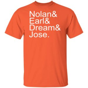 Nolan Earl Dream Jose Shirt, Long Sleeve, Hoodie