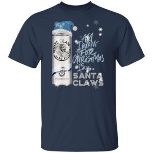All I Want For Christmas Is White Claw Pure Christmas Sweatshirt, Hoodie