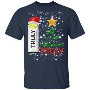 All I Want For Christmas is Truly Lime Sweatshirt, Hoodie