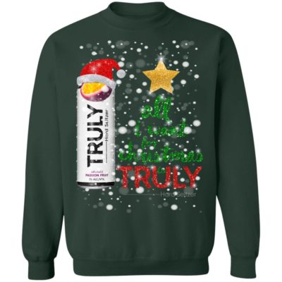 All I Want For Christmas is Truly Passion Fruit Sweatshirt, Hoodie